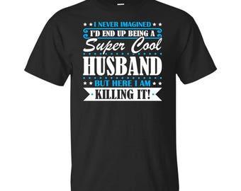 Husband, Husband Gifts, Husband Shirt, Super Cool Husband, Gifts For Husband, Husband Tshirt, Funny Gift For Husband, Husband Gift