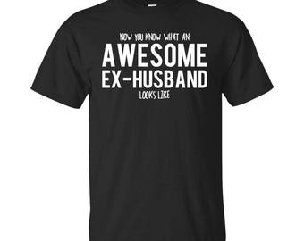 Ex-Husband Shirt, Ex-Husband Gifts, Ex-Husband, Awesome Ex-Husband, Gifts For Ex-Husband, Ex-Husband Tshirt, Funny Gift For Ex-Husband