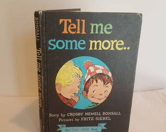 Vintage Children's Book, Hardcover, 1961, Tell Me Some More, Crosby Newell Bonsall, I Can Read Book, Illustrated by Fritz Siebel