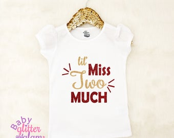 Miss Two Much,  Little Miss, Toddler Girl Shirt, Girl Two Year Old, Miss Too Fabulous, Two Fancy, Second Birthday Girl,Miss Two Cute