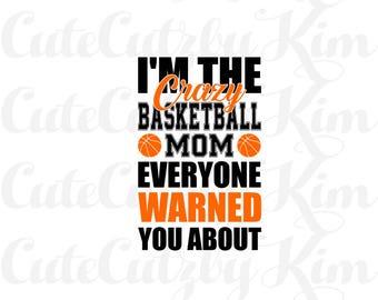 Basketball svg, crazy basketball mom svg, dxf, png, jpg