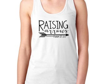 Raising Arrow RACERBACK tank, Mother's tank, Gift for mom, Raising arrows, gift for her, Mother's day shirt, Christian shirt