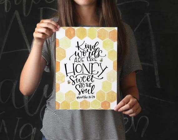 instant download kind words are like honey sweet to the soul proverbs bible verse scripture printable