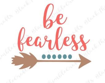 be fearless svg, mother hood svg, christian svg, jesus svg, arrow svg, svg quote, cutting file, cricut cut file, motherhood svg, mom svg diy