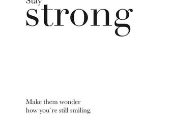 Stay Strong Poster -Digital art, Inspirational wall decoration