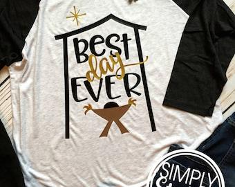 Best Day Ever Christmas Manger Shirt, Christmas T shirt, Baby Jesus, Christian Christmas, Christmas Raglan, True Story Shirt, Manger T shirt