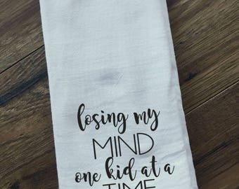 losing my mind one kid at a time- house warming gift- new mom gift- christmas gift- funny tea towel- funny gifts for mom- funny gift for mom