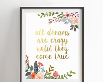 Quote Print, All dreams are crazy, Gold Letter Decor, Gold Floral Print, Motivational Quote, Printable Decor, Nursery Quote, Watercolor Art