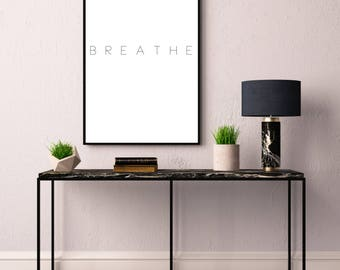 Breathe, Typography Printable Poster 8x10, Downloadable, Art Room Decor, Digital File, Instant Wall Art, Quote