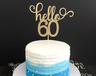 Hello 60 Cake Topper, Any Age Cake Topper, 60th Birthday Cake Topper, 60th Cake Topper, Sixty Birthday, Happy 60th Birthday, 60 Cake Topper