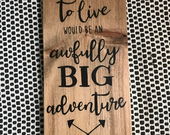 Peter Pan Sign - To Live Would Be An Awfully Big Adventure