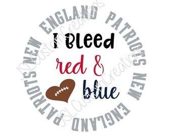 I bleed red & blue SVG, eps, DXF, png cut file for Silhouette, Cricut, Vectors, New England Patriots, NFL, Tailgating, Football, Sports