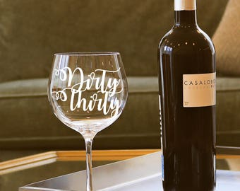 Dirty Thirty Adhesive Decal DIY Birthday 30th Party Wine Glass Mug Coffee Cup Tumbler Do it Yourself Martini Stemless Glasswear Drinkware