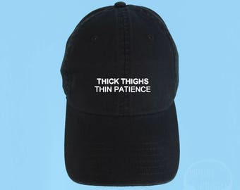 Thick Thighs Thin Patience Dad Hat Embroidered Baseball Cap Low Profile Casquette Strap Back Unisex Adjustable Cotton Baseball Hat