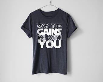 May The Gains Be With You Shirt | Funny Shirt | Fitness Shirt | Workout Shirt | Star Wars Shirt | Gym Tees | Gym Shirt | Muscle Shirt