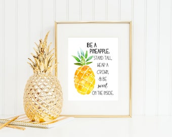 Be a Pineapple Print, Pineapple Art, Pineapple Decor, Inspirational Quote, Stand tall wear a crown be sweet on the inside, Digital Download