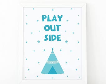 Play outside, boys room decor, Teepee print, tribal nursery, woodland print, nursery print, ursery decor, tribal wall art, camping vibes