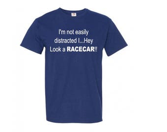 Not Easily Distracted... Look a Racecar T-Shirt