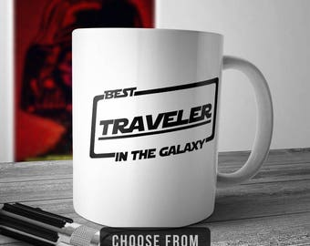 Best Traveler In The Galaxy, Traveler Mug, Co Worker Coffee Cup, Gift for, Funny Mug Birthday Christmas Gift Idea