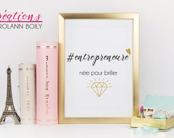 "Poster ""#Entrepreneure, born to shine"" printed on white cardstock of size 8 ""x 10"", woman, girlboss, motivational, diamond, gold"