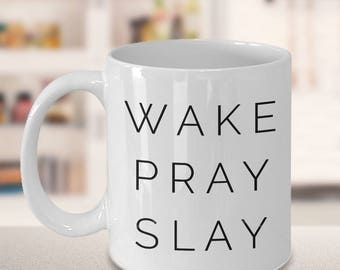 Motivational Mug - Motivational Gifts - Wake Pray Slay Coffee Mug and Ceramic Tea Cup - Cute Gift Idea for Friends