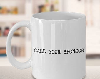 One Year Sober Sobriety Anniversary Gift - Sober Recovery Gifts - Sobriety Gift for Men & Women - Call Your Sponsor Coffee Mug Ceramic Cup