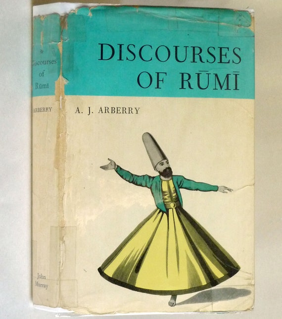 Discourses of Rumi 1961 by A.J. Arberry - 1st Edition Hardcover HC w/ Dust Jacket DJ - John Murray London