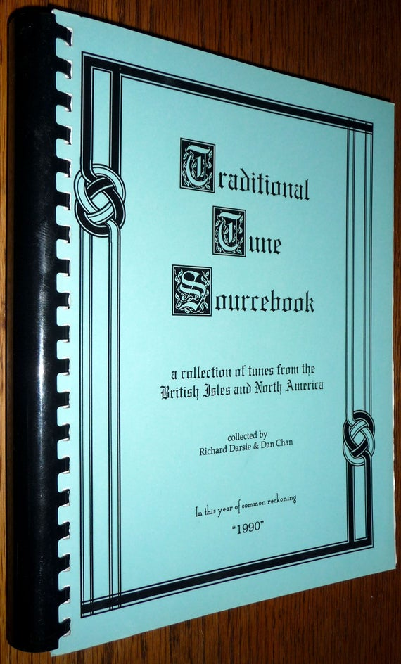 Traditional Tune Sourcebook: A Collection of Tunes from the British Isles and North America by Ricahrd Darsie 1990 Reels, Jigs, Waltzes