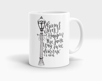 Things never happen the same way twice dear one Mug, Coffee Mug Rude Funny Inspirational Love Quote Coffee Cup D625