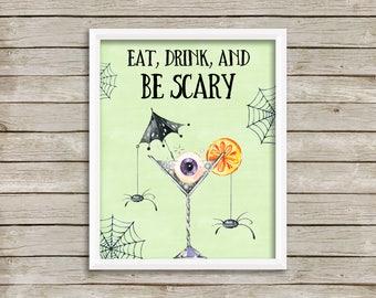 Eat Drink and Be Scary-Eat Drink and Be Scary Print-Halloween Print-Halloween Printable-Halloween Martini Glass Eyeball-Instant Download