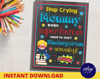 First Day of School Sign | Superhero Sign | Stop Crying Mom | Back to School Sign | KINDERGARTEN First Day Chalkboard INSTANT DOWNLOAD