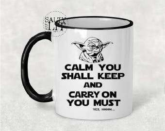 Calm You Shall Keep and Carry On You Must coffee mug,star wars mug,star wars gift idea,star wars gift,yoda gift,yoda,star wars,coffee mug
