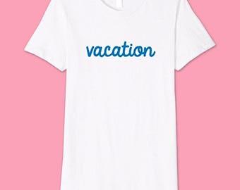 Vacation Shirt Ideas, Vacay Shirt, Vacation Shirts, Beach Please, Vacay All Day, Tumblr Shirt, Travel Shirt, Girls Weekend Shirt