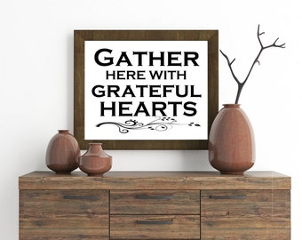 Gather here with grateful hearts , Dining room decor.