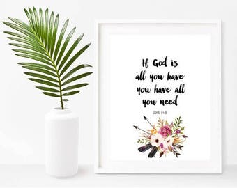 Bible Quote, If God Is All You Have, Bible Verse Print, Scripture Wall Art. Printable Art,  Instant Download, Home Decor, Wall Decor