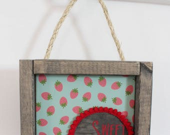 Sweet Treats | Mini Sign | Hanging Mini | Strawberries | Strawberry Sign | Farmhouse Style