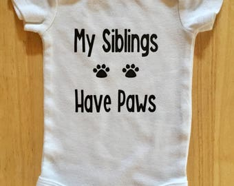 My Siblings Have Paws Onesie, Siblings Have Paws Shirt, Dog Oneise, Dog T-shirt, Pregnancy Announcement, Dog Parents, Dog Mom, Dog Dad