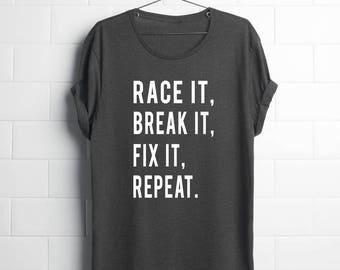 Men's Graphic Tee | Racing Shirt | Race It Break It Fix It Repeat | Car Shirt | Gift for Him | Car Shirt Men | Mechanic Gift | Mens Graphic