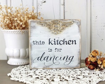 Kitchen sign This kitchen is for dancing signs French country small wooden sign Rustic dining room art Funny quote Farmhouse kitchen decor