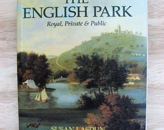 THE ENGLISH PARK: Royal, Private & Public by Susan Lasdun, Hardcover Book
