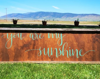 You are my sunshine wood sign.