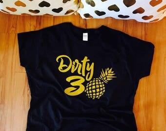 Dirty 30, dirty thirty, dirty 30 birthday, 30th birthday shirt, 30th birthday her, dirty 30 birthday, birthday shirt women, 30 birthday