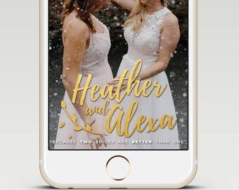 Two Brides Are Better Than One Gold Glitter Calligraphy Custom Snapchat Wedding GeoFilter