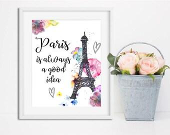 Paris printable Paris is always a good idea Instant download French quote print Paris sign Paris poster Travel decor Paris print