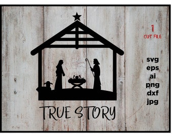 True story Nativity, Christmas design SVG DXF DXF, instant download, files for cricut or silhouette