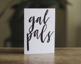 Gal Pals - A6 Blank Greeting Card