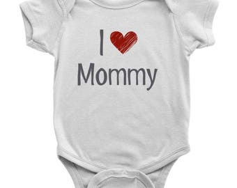 I Love Mommy One Piece Body Suit, I Love Mommy Onesie, Mommy Baby Onesie, Unisex Baby Clothes, Baby Shower Gift, Baby Gift for New Mom