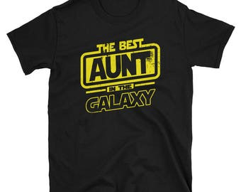 Aunt Shirt - The Best Aunt In The Galaxy - Auntie tee - Future Aunt - New Aunt Gift - Auntie Gift - Auntie T-Shirt - Best Auntie Ever