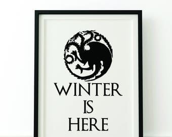 GOT- Winter is here PRINT -Game of Thrones Print - Birthday, Christmas, Holiday, Fan Art, Man Cave,