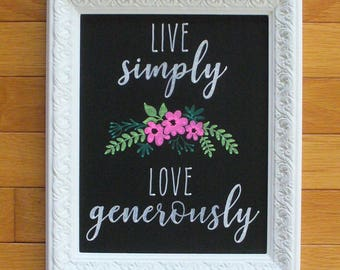 Handcrafted Chalkboard Art:   Live Simply, Love Generously
